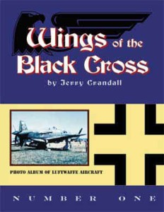 Wings of the Black Cross - Photo Album of Luftwaffe Aircraft, Vol. 01